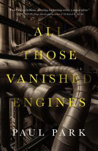 all-those-vanished-engines-paul-park-base-art-co